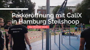 Read more about the article CaliReport #2 – Parkeröffnung in Hamburg (CaliX)